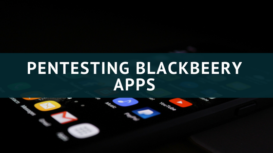 Attify's Guide to get started with Pentesting Blackberry Apps
