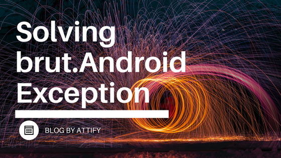 Solving brut.android Exception
