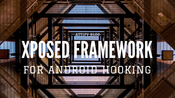 Xposed Framework for Android Hooking