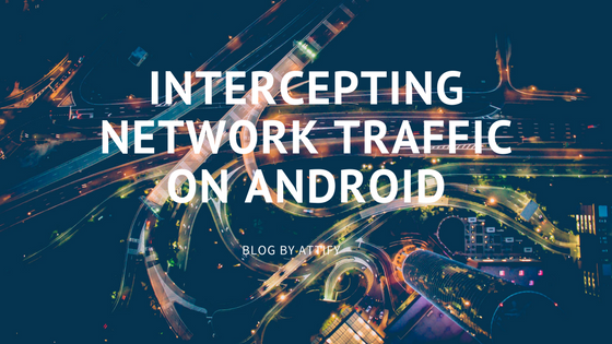 Intercepting network traffic on Android