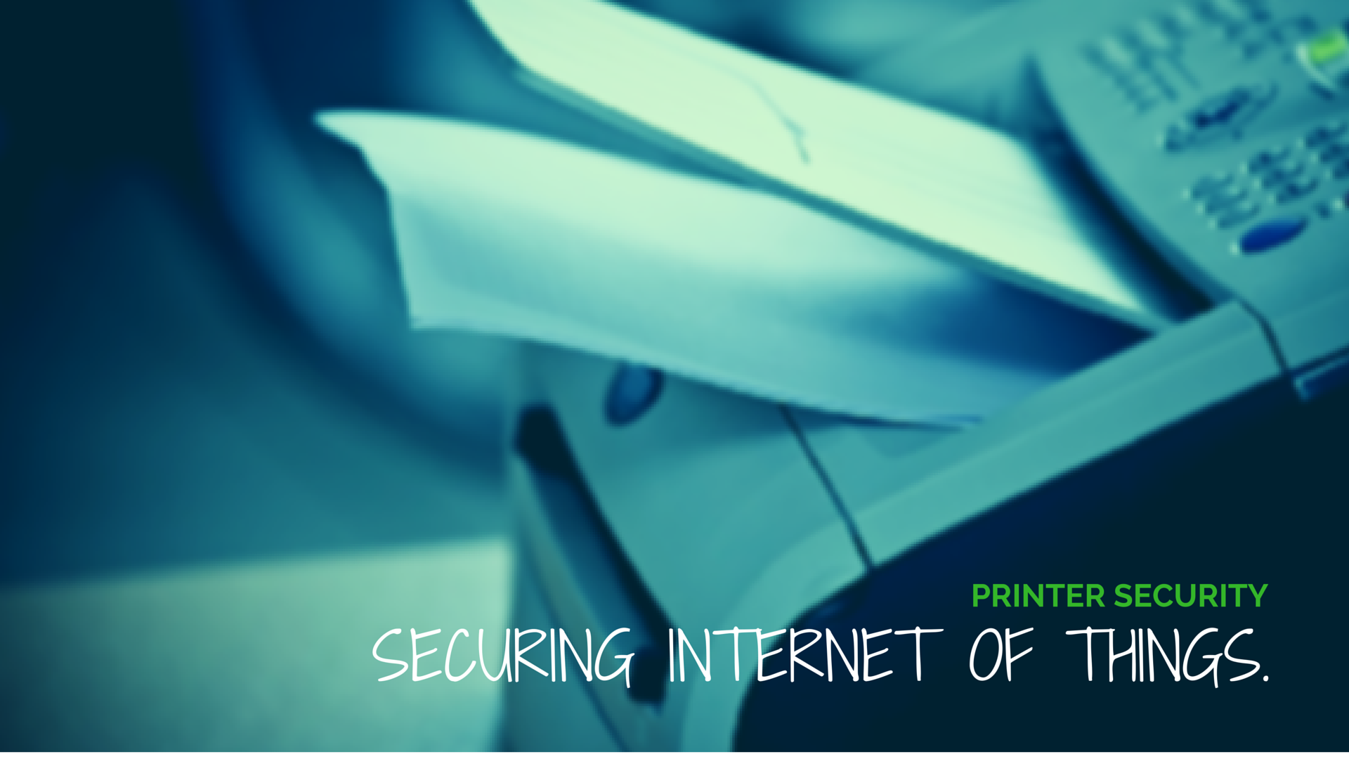 "Securing your ""smart"" printer"